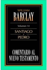 Comentario al N.T. Vol. 14 - Santiago y Pedro -  - Barclay, William