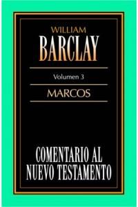 Comentario al N.T. Vol. 03 - Marcos -  - Barclay, William