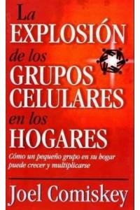 Explosión de los Grupos Celulares en los Hogares -  - Comiskey, Joel