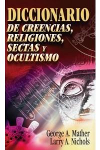 Diccionario de Creencias, Religiones, Sectas y Ocultismo -  - Mather, George
