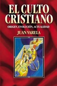 Culto cristiano -  - Varela, Juan J.