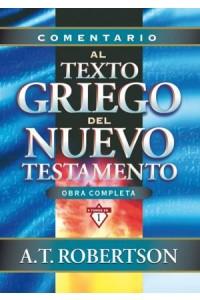 Comentario al Texto Griego del Nuevo Testamento -  - Robertson, A. T.