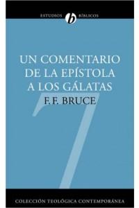 Un Comentario de la Epístola a los Gálatas -  - Bruce, F. F.