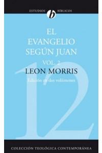 El Evangelio Según Juan, Vol. 2 -  - Morris, Leon