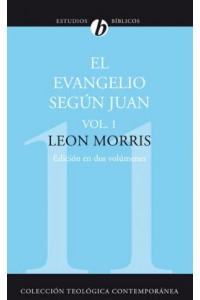 El Evangelio Según Juan, Vol. 1 -  - Morris, Leon