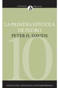 Primera Epístola de Pedro -  - Davids, Peter H.
