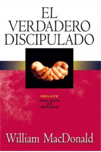 Verdadero Discipulado -  - MacDonald, William