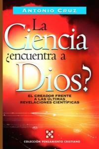 Ciencia, ¿Encuentra a Dios? -  - Cruz, Antonio