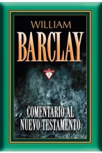 Comentario al Nuevo Testamento - 17 tomos en 1 -  - Barclay, William