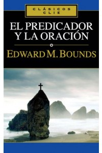Predicador y la Oración -  - Bounds, E. M.