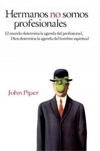 Hermanos No Somos Profesionales -  - Piper, John