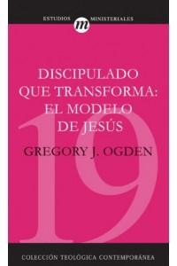Discipulado que Transforma: El Modelo de Jesús -  - Ogden, Greg