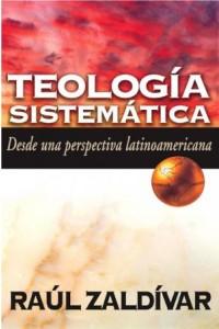 Teología Sistemática de Zaldívar -  - Zaldivar, Raul