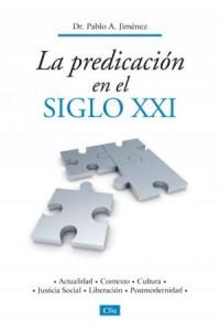 Predicación En El Siglo XXI -  - Jiménez, Pablo A.