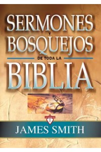 Sermones y Bosquejos de Toda la Biblia, 13 tomos en 1 -  - Smith, James K.