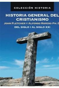 Historia General del Cristianismo -  - Fletcher, John