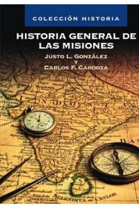 Historia General de Las Misiones -  - Gonzalez, Justo L.