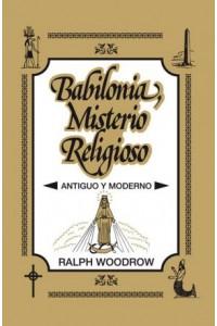 Babilonia, Misterio Religioso -  - Woodrow, Ralph