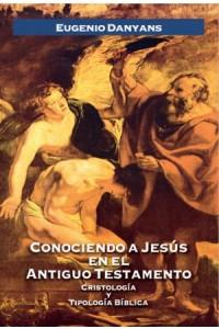 Conociendo a Jesús en el Antiguo Testamento -  - Danyans de la Cinna, Eugenio