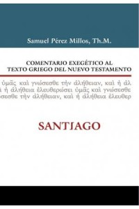 Comentario Exegético Al Texto Griego del Nuevo Testamento: Santiago -  - Zondervan,