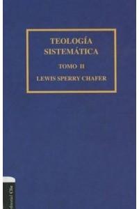 Teología Sistemática de Chafer Tomo II -  - Zondervan,