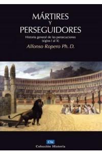 Mártires y Perseguidores -  - Ropero, Alfonso