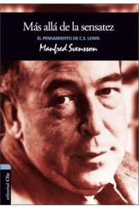 Más Allá de la Sensatez: El pensamiento de C.S. Lewis