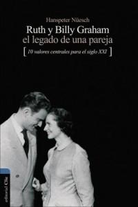Ruth y Billy Graham El Legado de Una Pareja -  - Nuesch, Hanspeter