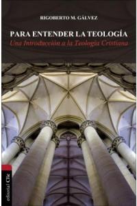 Para Entender La Teología -  - Gálvez, Rigoberto M.