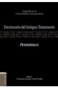 Diccionario del Antiguo Testamento: Pentateuco -  - Alexander, T. Desmond