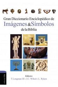 Gran Diccionario Enciclopédico de Imágenes y Símbolos de la Biblia -  - Ryken, Leland