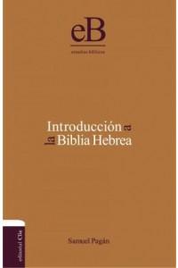 Introducción a la Biblia Hebrea -  - Pagán, Samuel