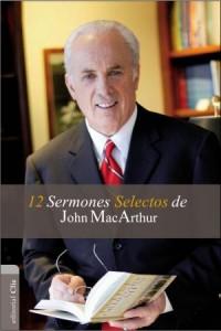 12 Sermones Selectos de John MacArthur -  - MacArthur, John F.