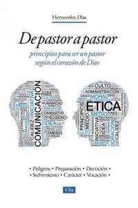 De Pastor a Pastor -  - Dias-Lopes, Hernandes