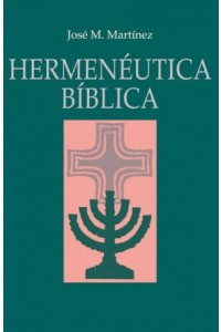 Hermenéutica Bíblica -  - Martinez, José