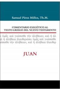 Comentario Exegético al Texto Griego del N.T. - Juan -  - Millos, Samuel