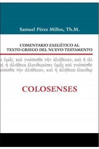 Comentario Exegético al Texto Griego del Nuevo Testamento: Colosenses -  - Millos, Samuel