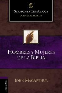 Sermones Temáticos MacArthur: Hombres y mujeres de la Biblia -  - MacArthur, John F.
