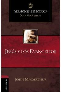 Sermones Temáticos MacArthur: Jesús y los evangelios -  - MacArthur, John F.