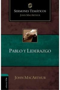 Sermones Temáticos MacArthur: Pablo y liderazgo -  - MacArthur, John F.