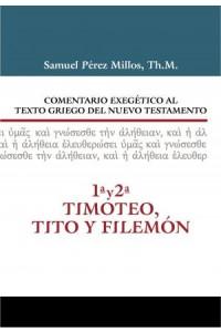 Comentario Exegético al Texto Griego del N.T. - 1 y 2 Timoteo, Tito y Filemón -  - Millos, Samuel