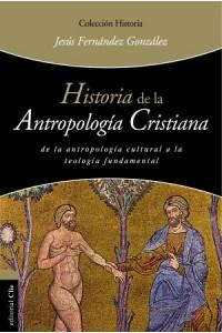 Historia de la Antropología Cristiana -  - González, Jesús Fernández