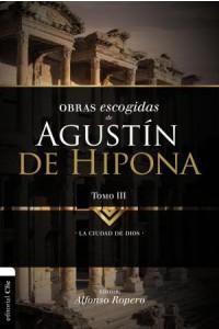 Obras escogidas de Augustín de Hipona, Tomo 3: La ciudad de Dios (Colección Patristica)  -  - Ropero, Alfonso