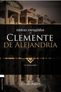 Obras Escogidas de Clemente de Alejandría, Colección Patristica -  - Ropero, Alfonso