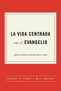 La vida centrada en el evangelio -