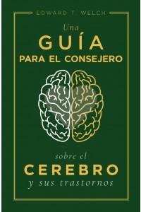 Una guía para el consejero sobre el cerebro y sus trastornos -  - Welch, Edward T