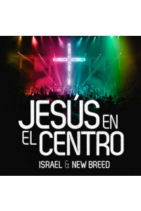 CD -   Jesús en el Centro, Israel & New Breed -  - Israel & New Breed