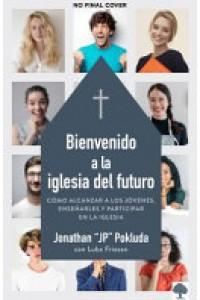 Bienvenido a la iglesia del futuro -  - Pokluda, Jonathan