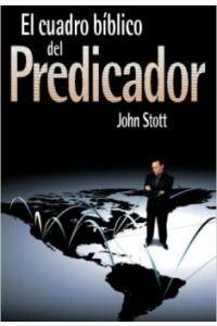 Cuadro Bíblico del Predicador -  - Stott, John R. W.