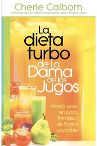 Dieta Turbo de La Dama de Los Jugos -  - Calbom, Cherie